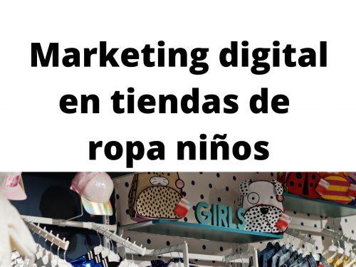 Marketing digital en tiendas de ropa niños