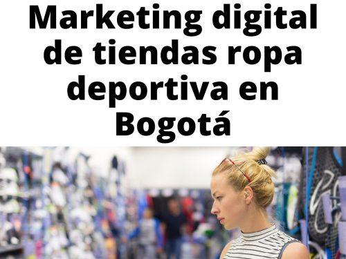 Marketing digital de tiendas ropa deportiva en Bogotá