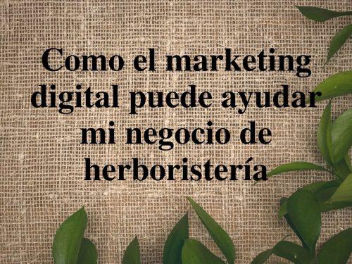 Como el marketing digital puede ayudar mi tienda naturista