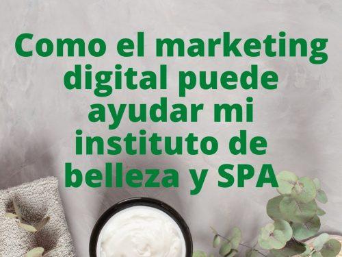 Como el marketing digital puede ayudar mi instituto de belleza y SPA