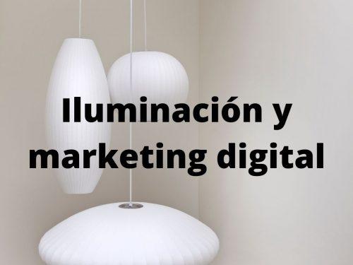 Iluminación y marketing digital